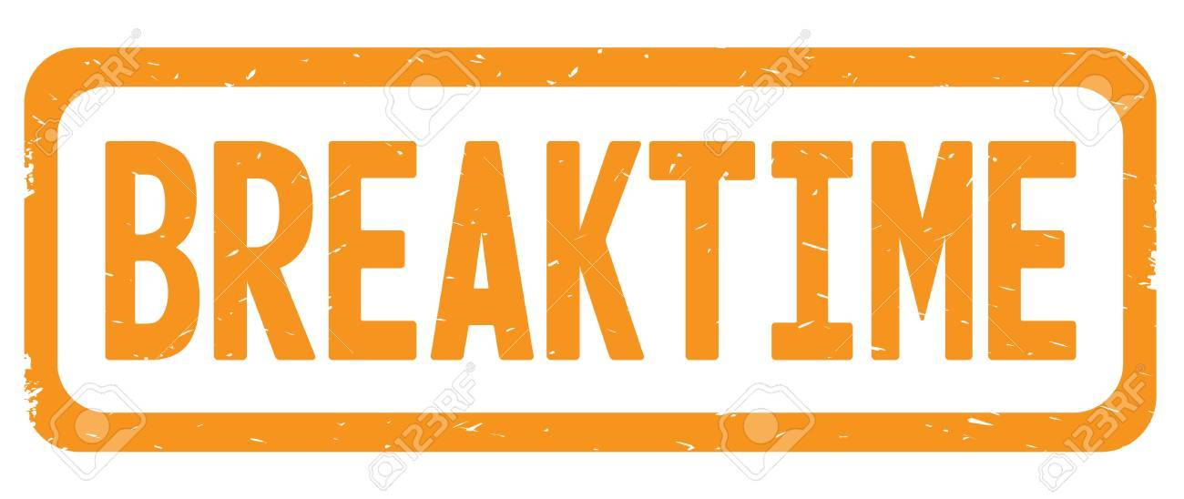 BREAKTIME Text On Orange Border Rectangle Vintage Textured Stamp Sign With Round Corners Stock