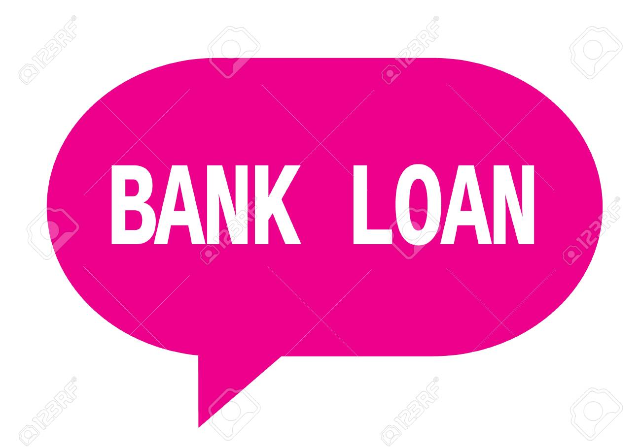 BANK LOAN text in pink speech bubble simple sign with rounded