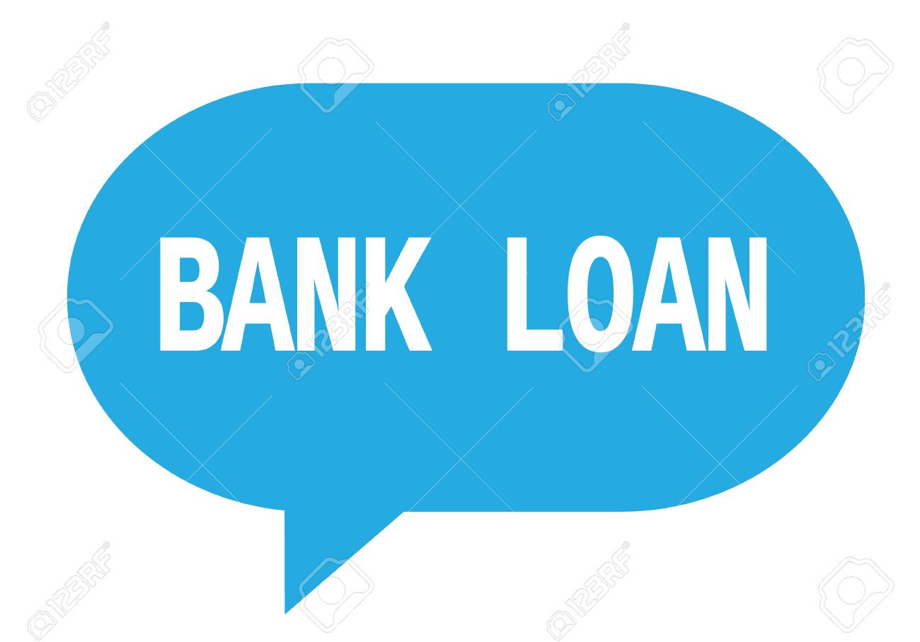 BANK LOAN text in cyan speech bubble simple sign with rounded