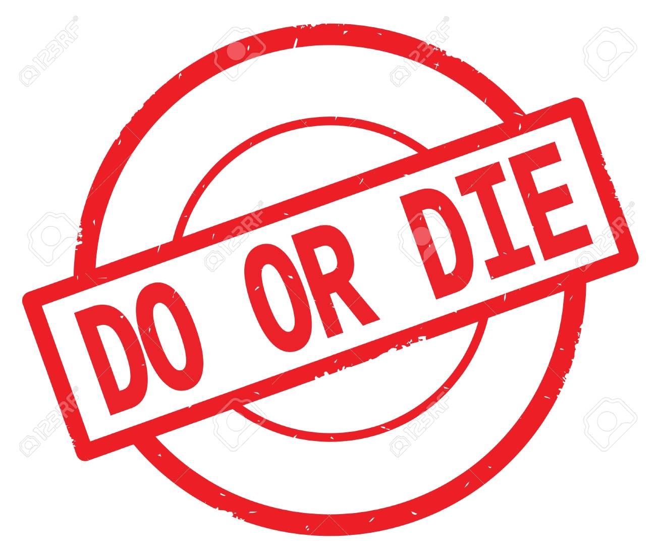 do or die text written on red simple circle rubber vintage stamp