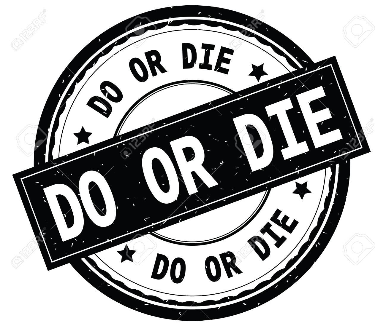do or die written text on black round rubber vintage textured