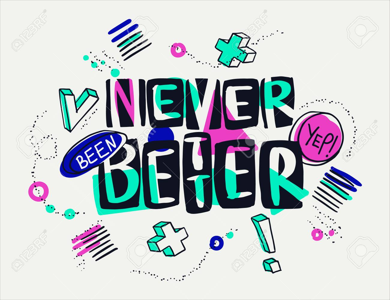 Never been better words in artistic way. Hand drawn creative calligraphy and brush pen lettering, design for t-shirts, posters, greeting cards and banners. - 112041793