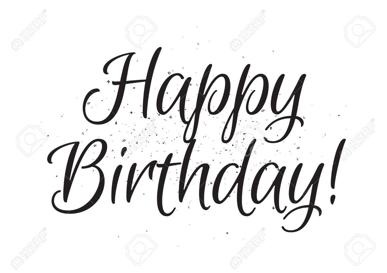 Black And White Happy Birthday Inscription Greeting Card With Calligraphy Hand Drawn Lettering Design Photo Overlay