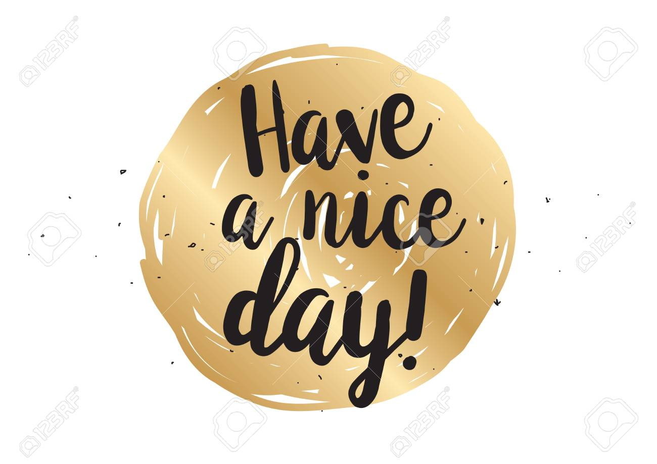 Have a nice day inscription greeting card with calligraphy have a nice day inscription greeting card with calligraphy hand drawn lettering design m4hsunfo
