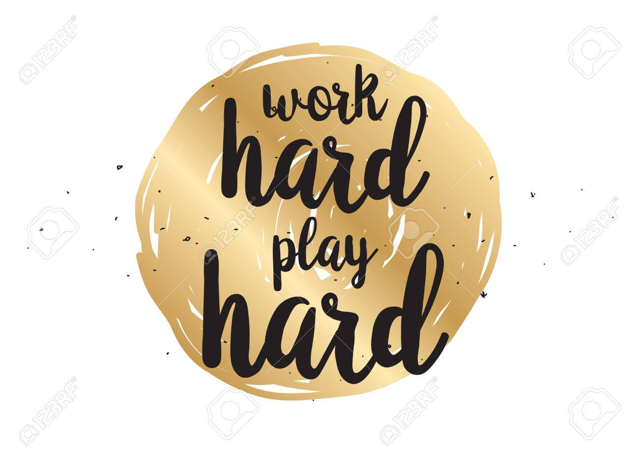 Work hard, play hard inspirational inscription. Greeting card..