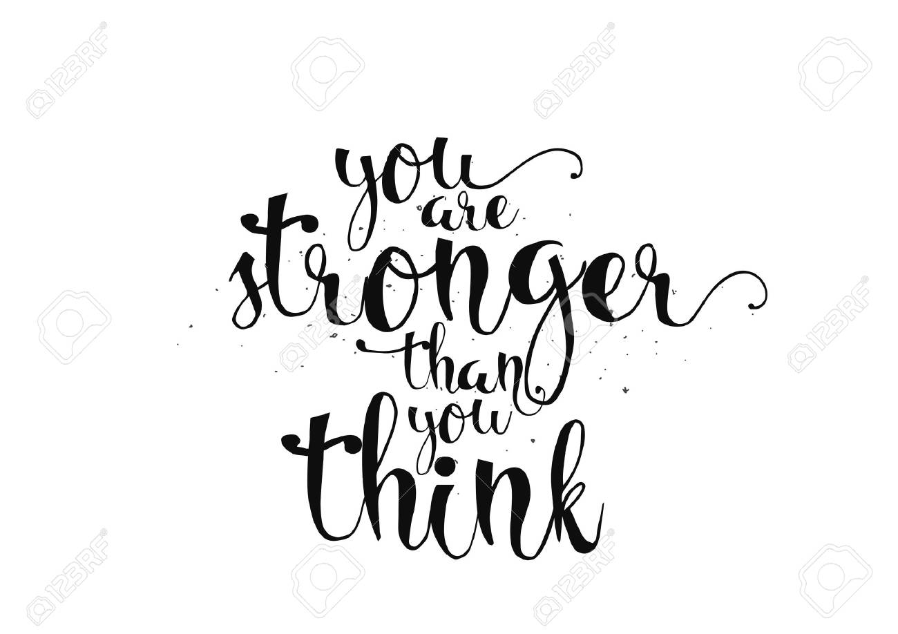 You Are Stronger Than You Think Inspirational Inscription Greeting