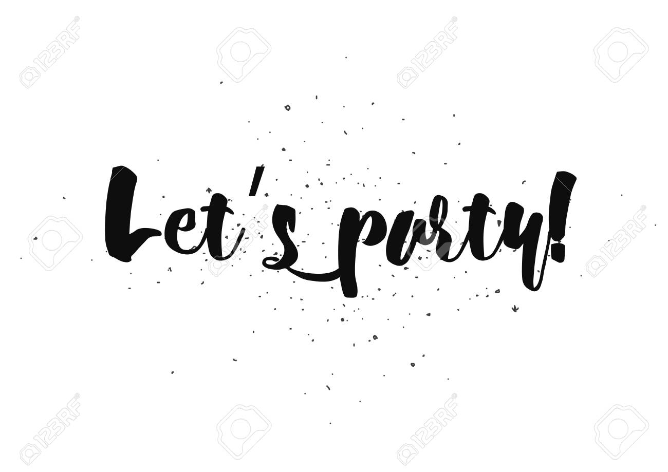 Let s party inscription greeting card with calligraphy hand