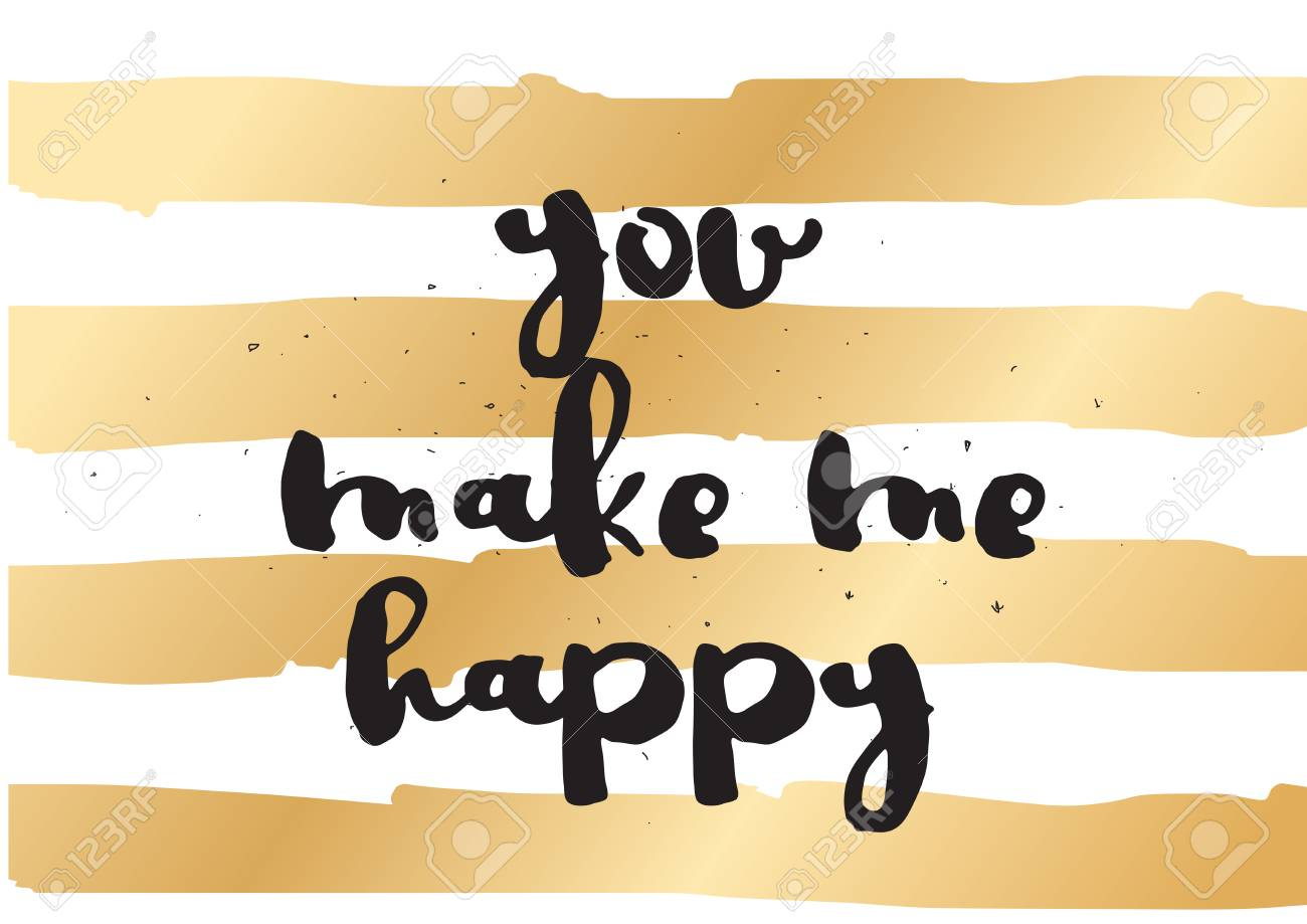 You Make Me Happy Inspirational Inscription Greeting Card With