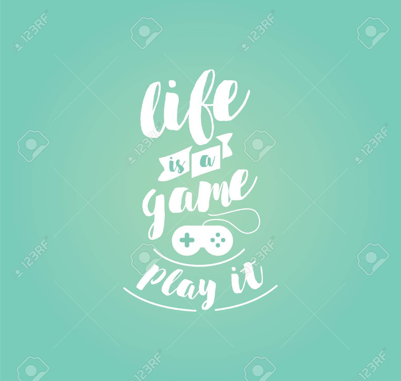 Life Is A Game Play It Inspirational Quote Motivation Typography
