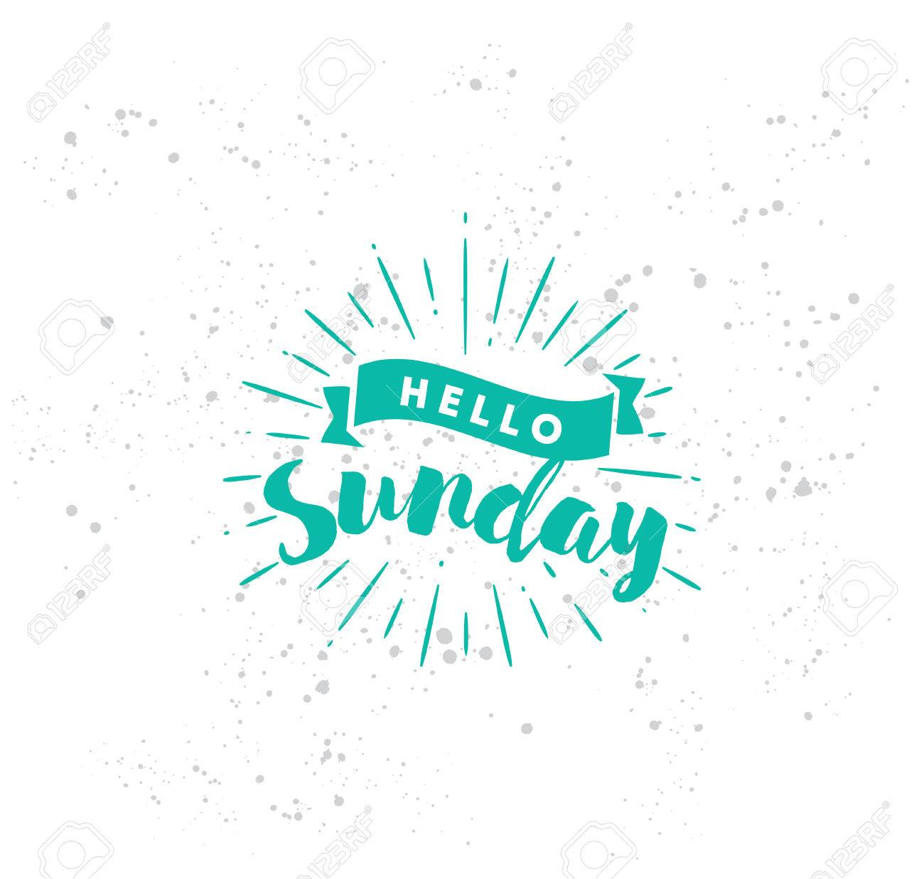 Hello Sunday Inspirational Quote Typography For Calendar Or
