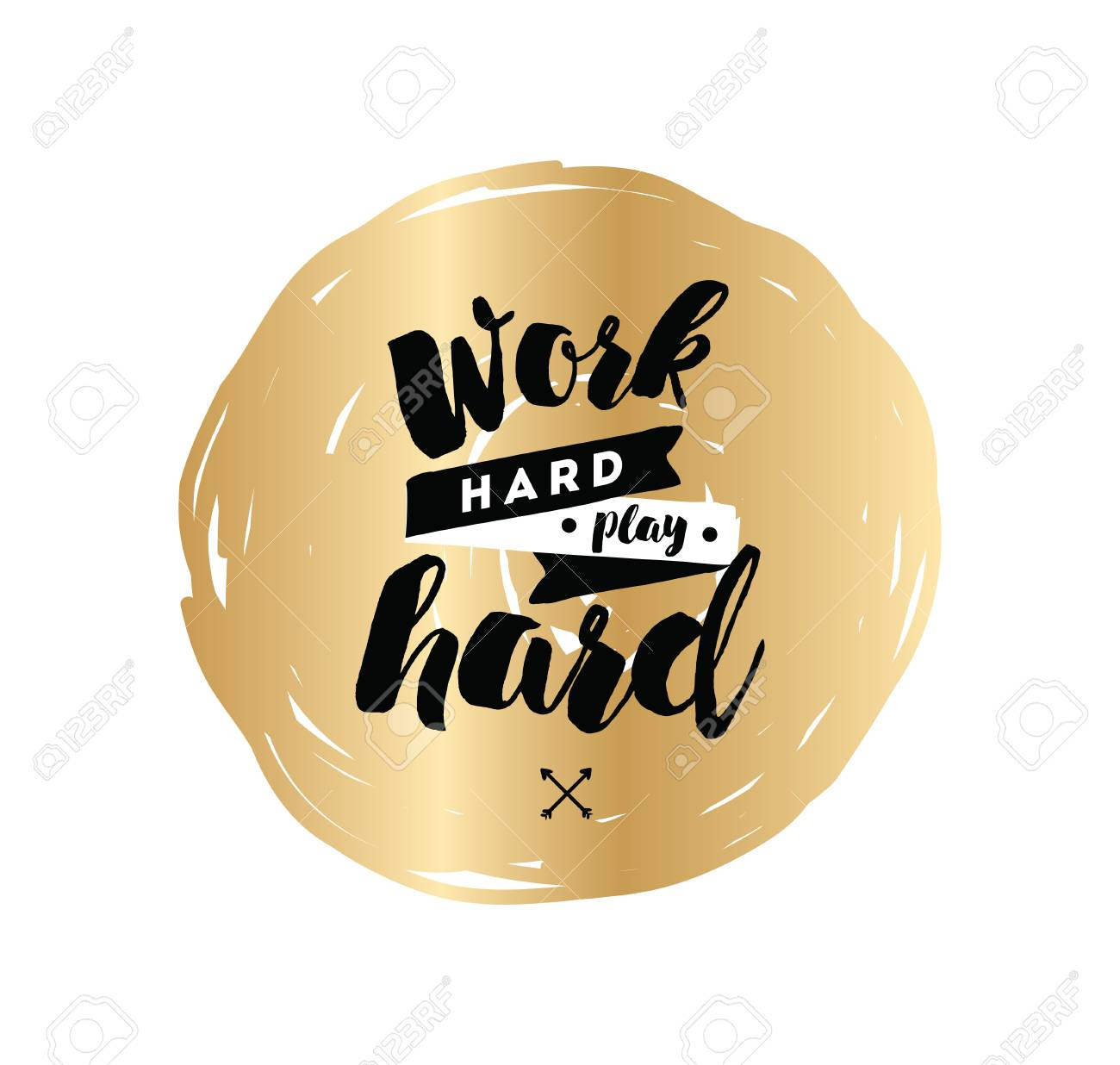 Work Hard Play Hard Inspirational Quote Motivation Typography