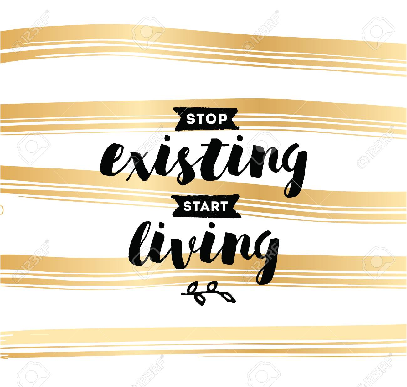 Stop Existing Start Living Inspirational Quote Motivation