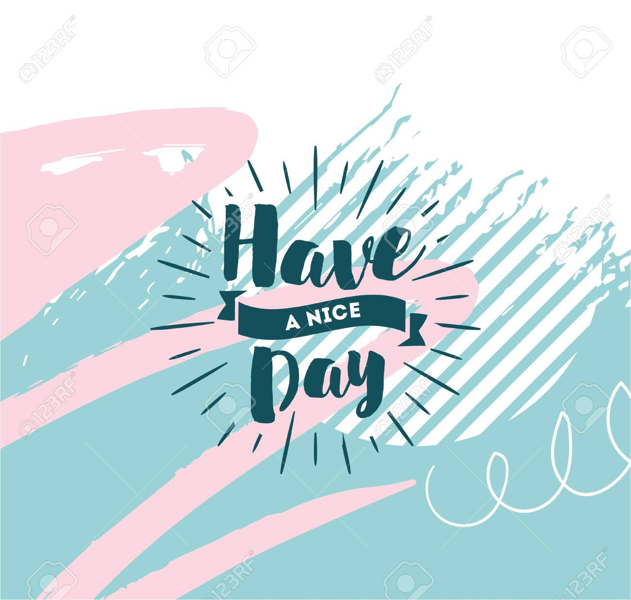 Have A Nice Day. Inspirational Quote, Wishing. Typography For Poster,  Invitation,