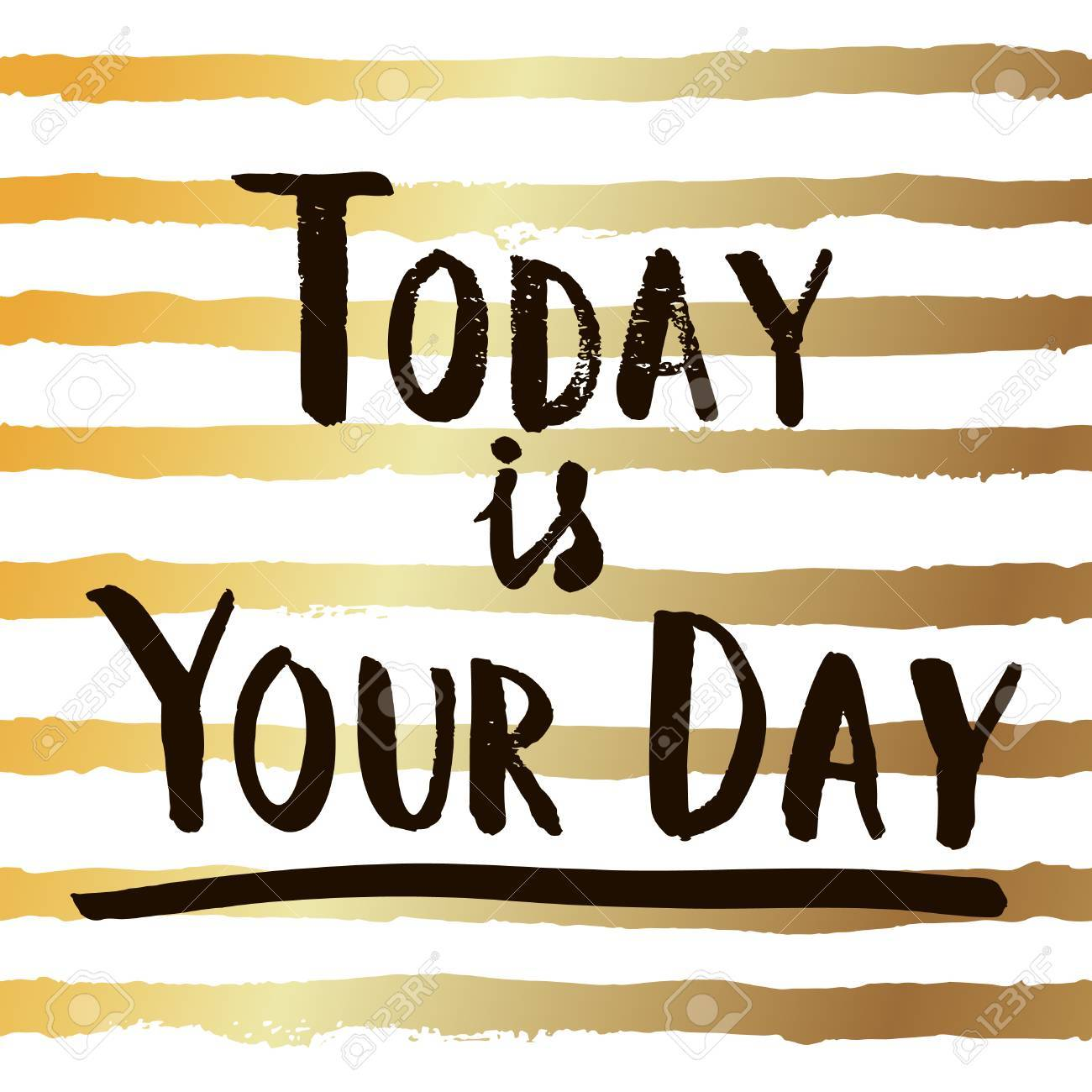 Today Is Your Day Printable Motivational Quote Hand Drawn