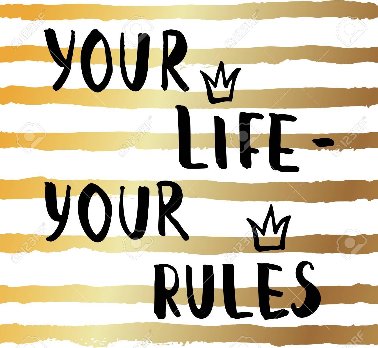 Banque Du0027images   Your Life   Vos Règles, Affiche De Motivation, Modèle De  Conception Pour Le T Shirt Et Habillement, Expression Inspirée Pour La  Décoration ...