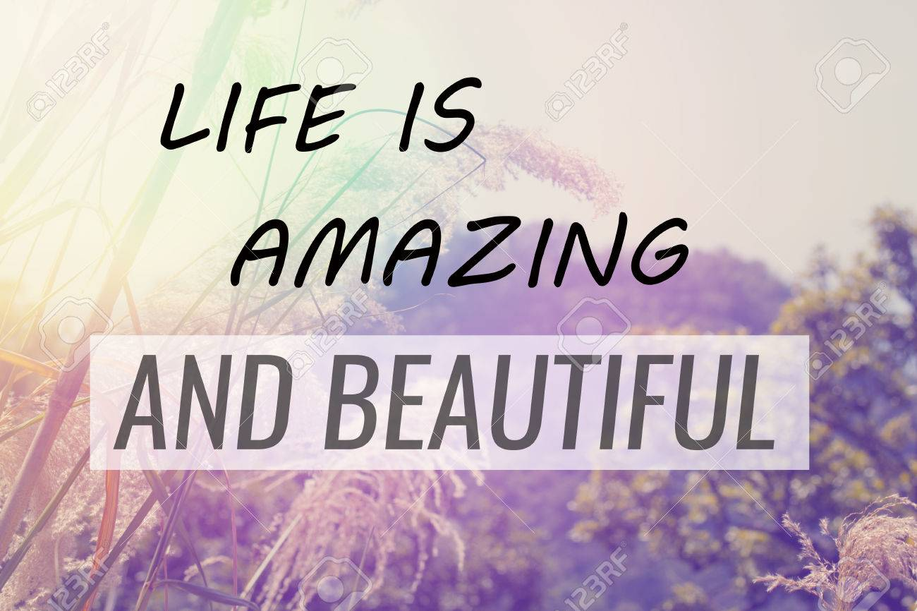 Inspirational Typographic Quote - Life is amazing and Beautiful