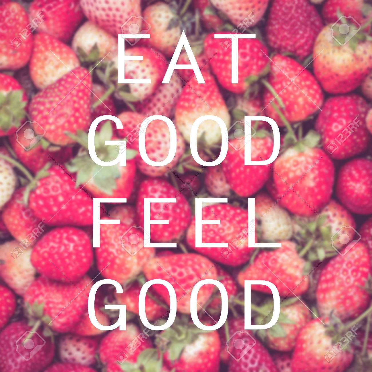 Good quote on strawberry background , Eat good feel good Stock Photo - 43163342