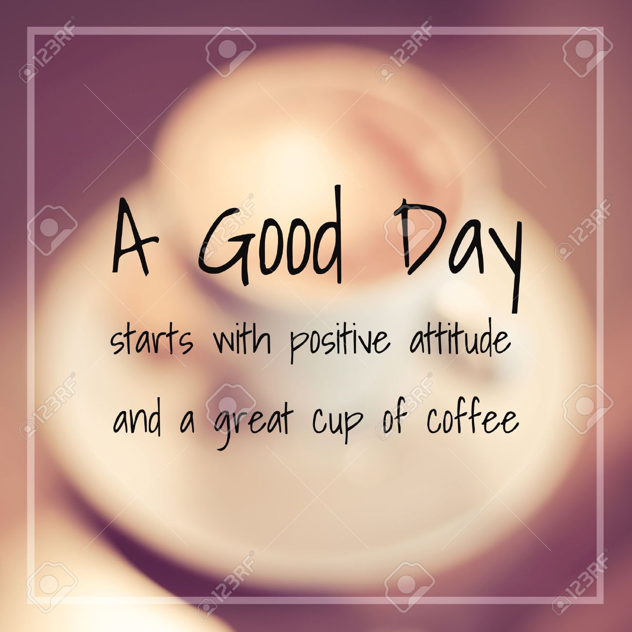 Typographic Quote - A good day starts with positive attitude and a great cup of coffee Stock Photo - 43163392
