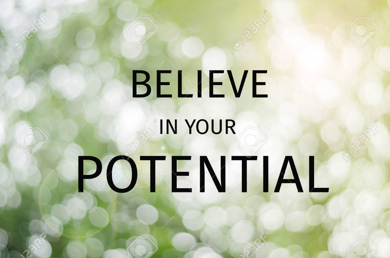 Believe in  your potential Stock Photo - 48188179