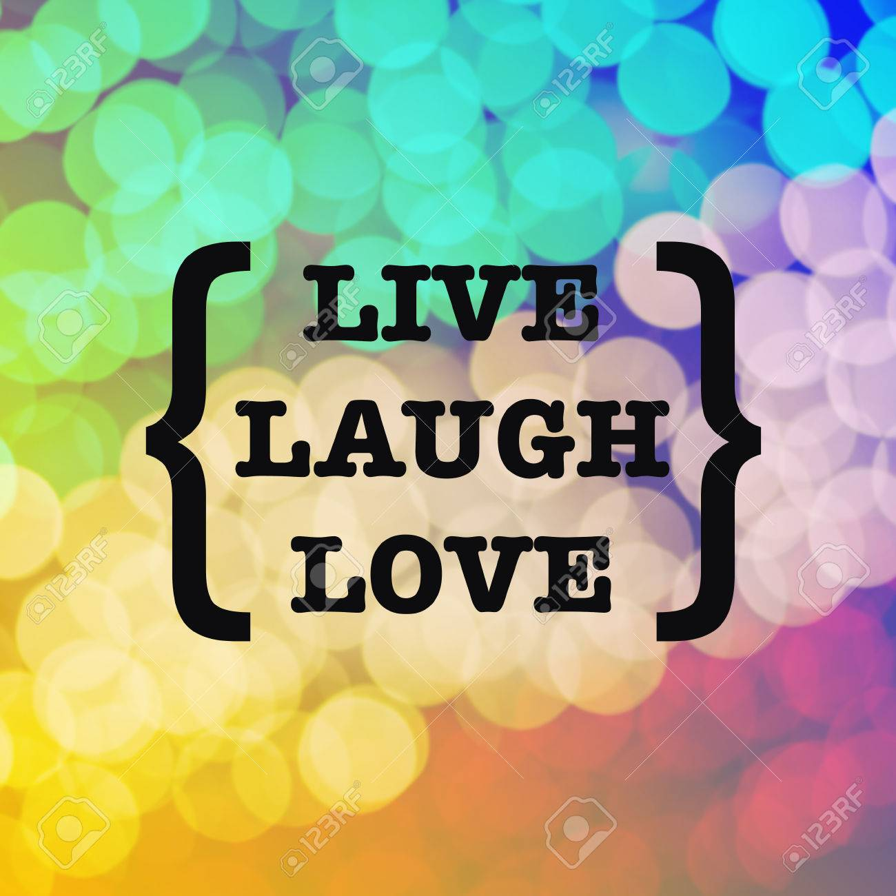 Live laugh love quote on colorful bokeh background
