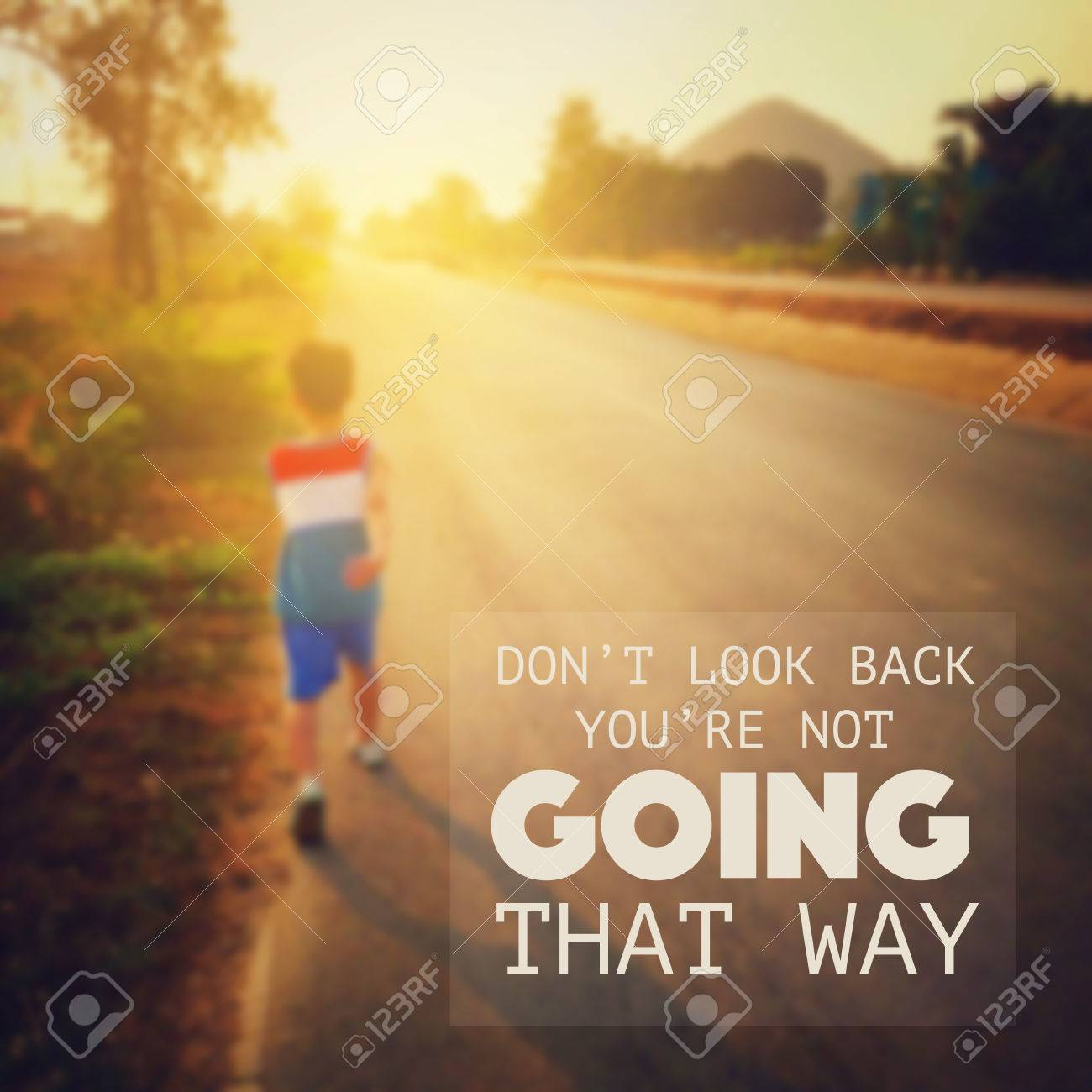 Inspirational Quote Dont Look Back Youre Going That Way Stock
