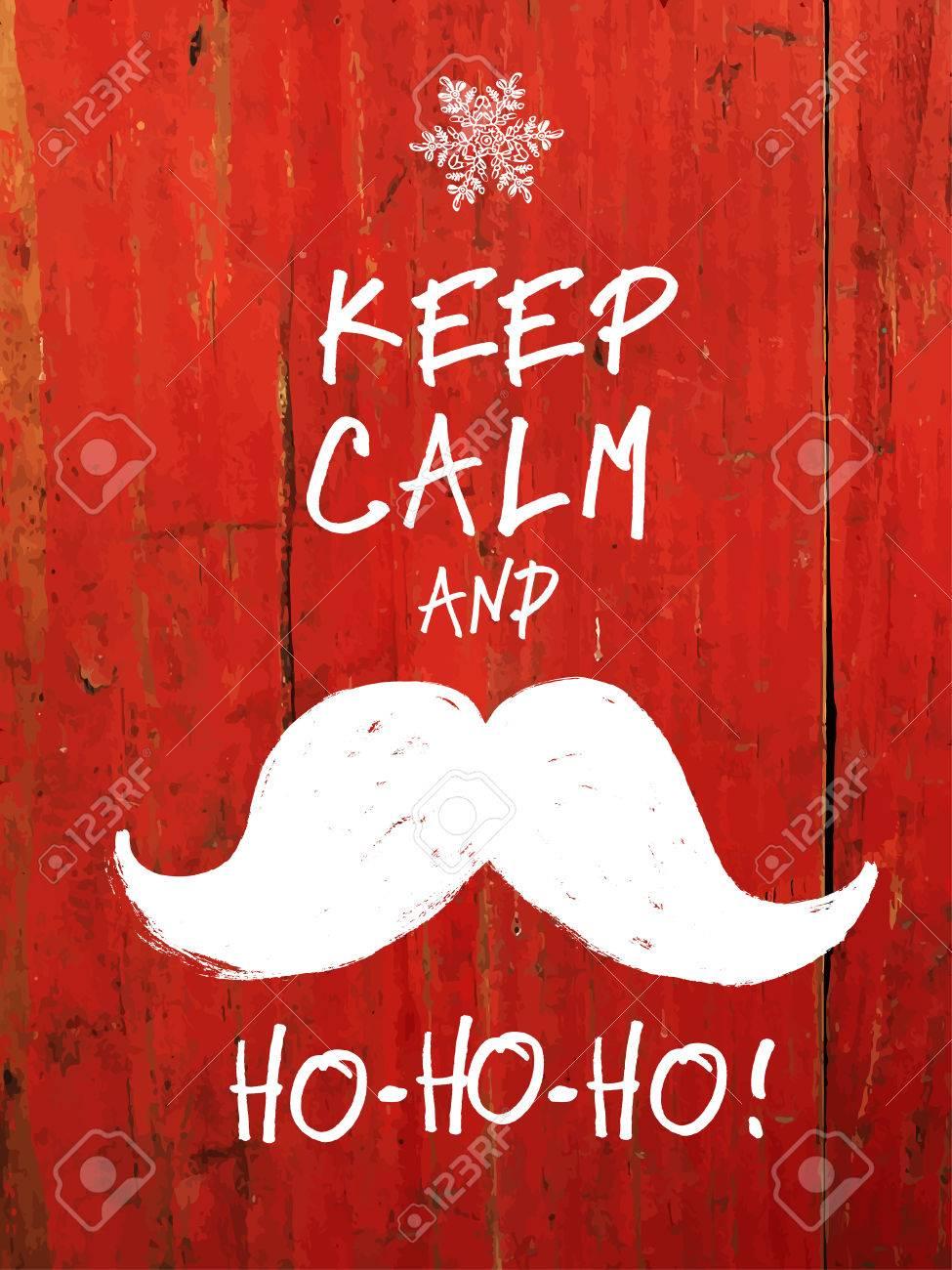 Keep Calm And... White Moustache and Ho-Ho-Ho! words. Christmas funny card design - 34692673