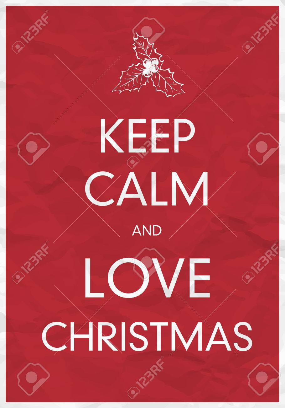 Keep Calm And Love Christmas Royalty Free Cliparts, Vectors, And ...