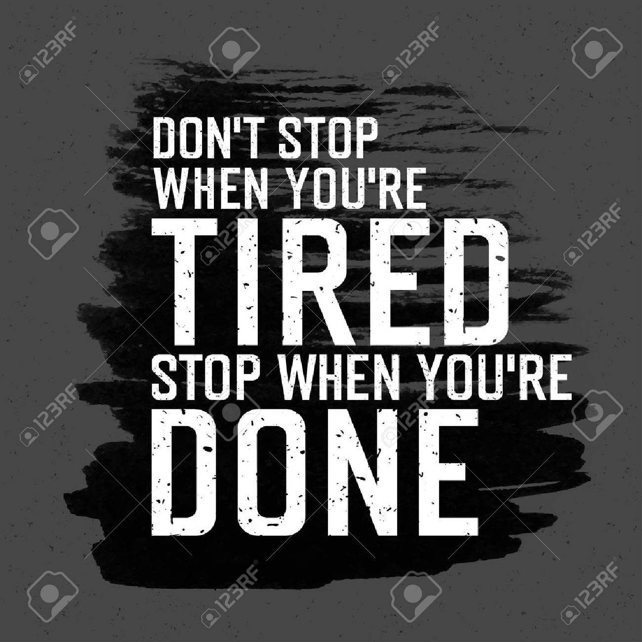 """Motivational poster with lettering """"Don`t stop when you`re tired. Stop when you`re done."""". On gray paper texture. - 47269337"""