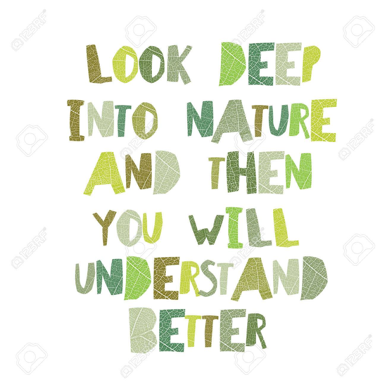 Earth Day Quotes Inspirational Look Deep Into Nature And Then