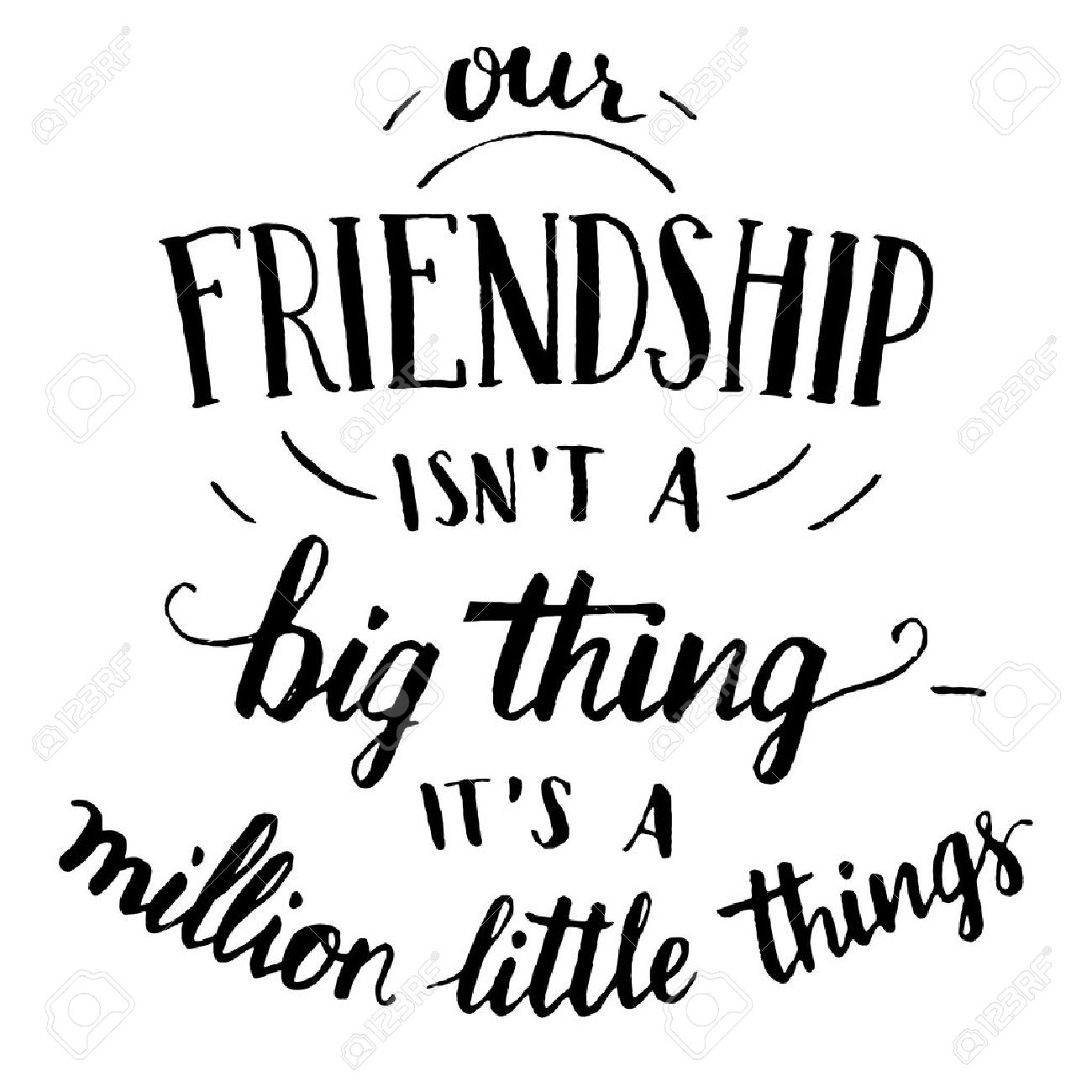 Latin Quotes About Friendship Our Friendship Isn't A Big Thing  It's A Million Little Things