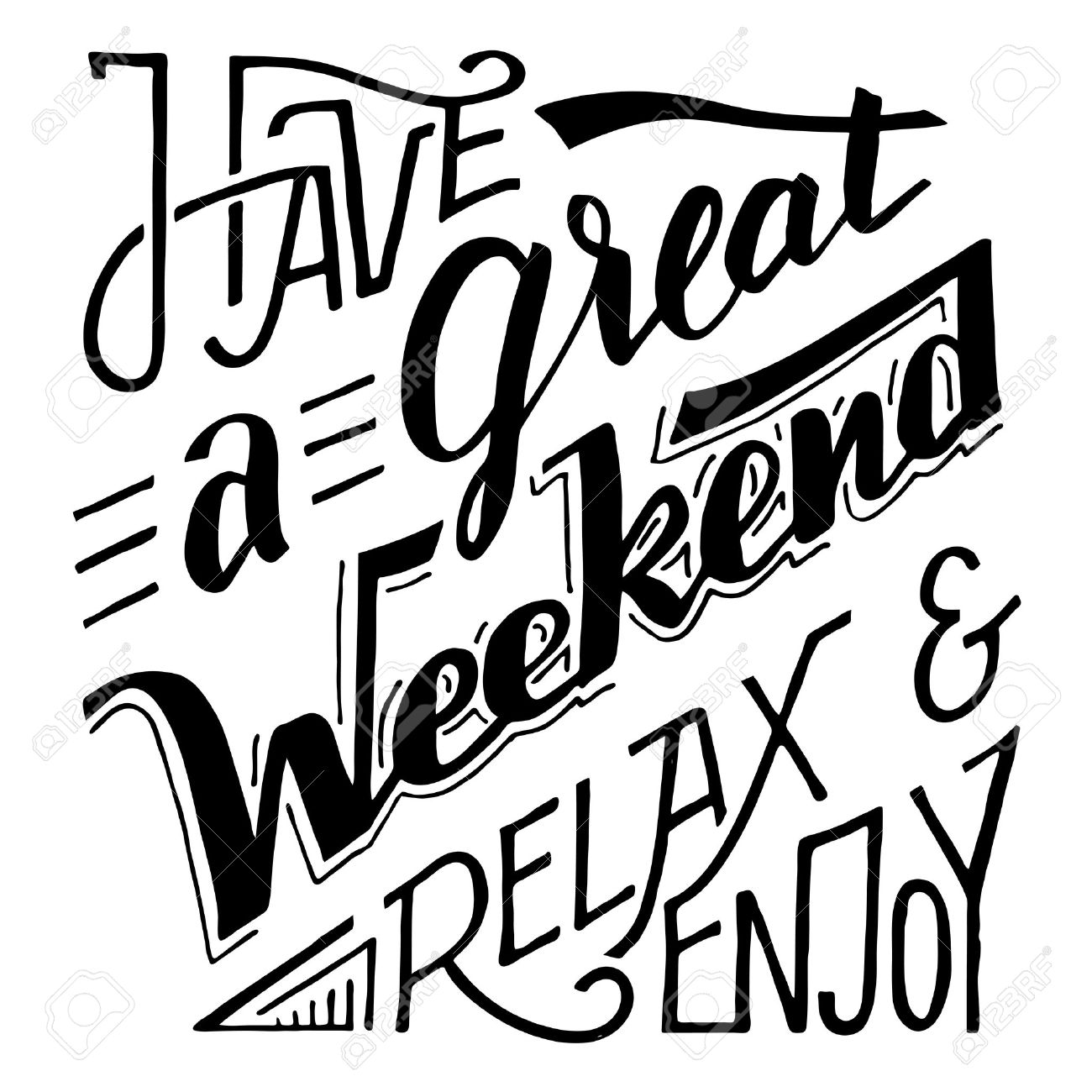 Have A Great Weekend Relax And Enjoy Hand Lettering And Calligraphy