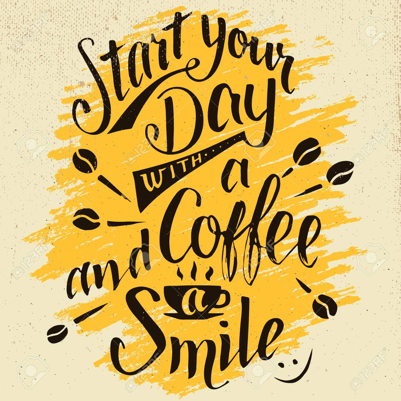 Start Your Day With A Coffee And Smile Modern Calligraphy