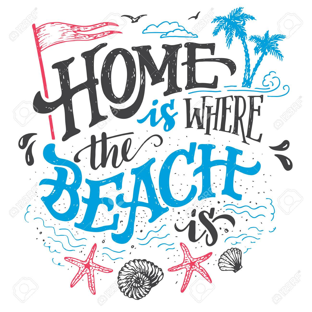 Home is where the beach is. Beach house decor hand drawn sign. Beach sign for rustic wall decor. Beachside cottage hand-lettering quote. Vintage typography illustration isolation on white background - 56479265