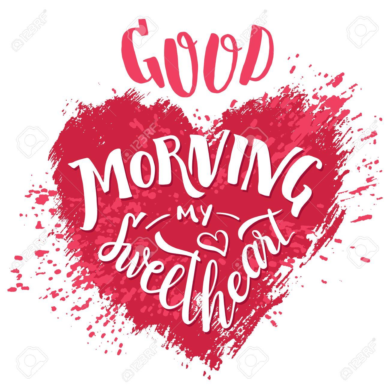 Buenos Días Mi Dulce Corazón Letras De La Mano La Tarjeta De Felicitación Del Día De San Valentín Diseño Del Cartel De La Tipografía Dibujado A