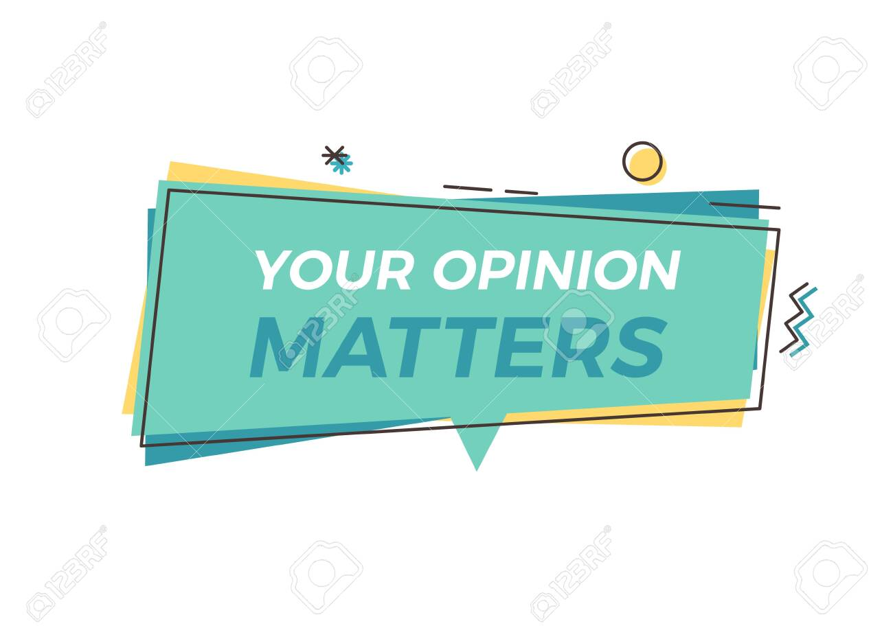 Trendy graphic element with Your opinion Matters text. Vector design geometric tag for concepts of feedback, opinion, customer satisfaction, survey, politics, business, marketing - 126216875