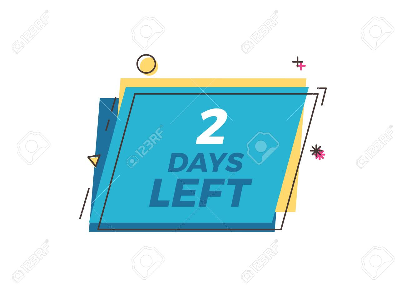 Only 2 days to go text on a trendy geometric box with abstract elements. Vector design template for days left concepts like business, marketing, events - 126216881
