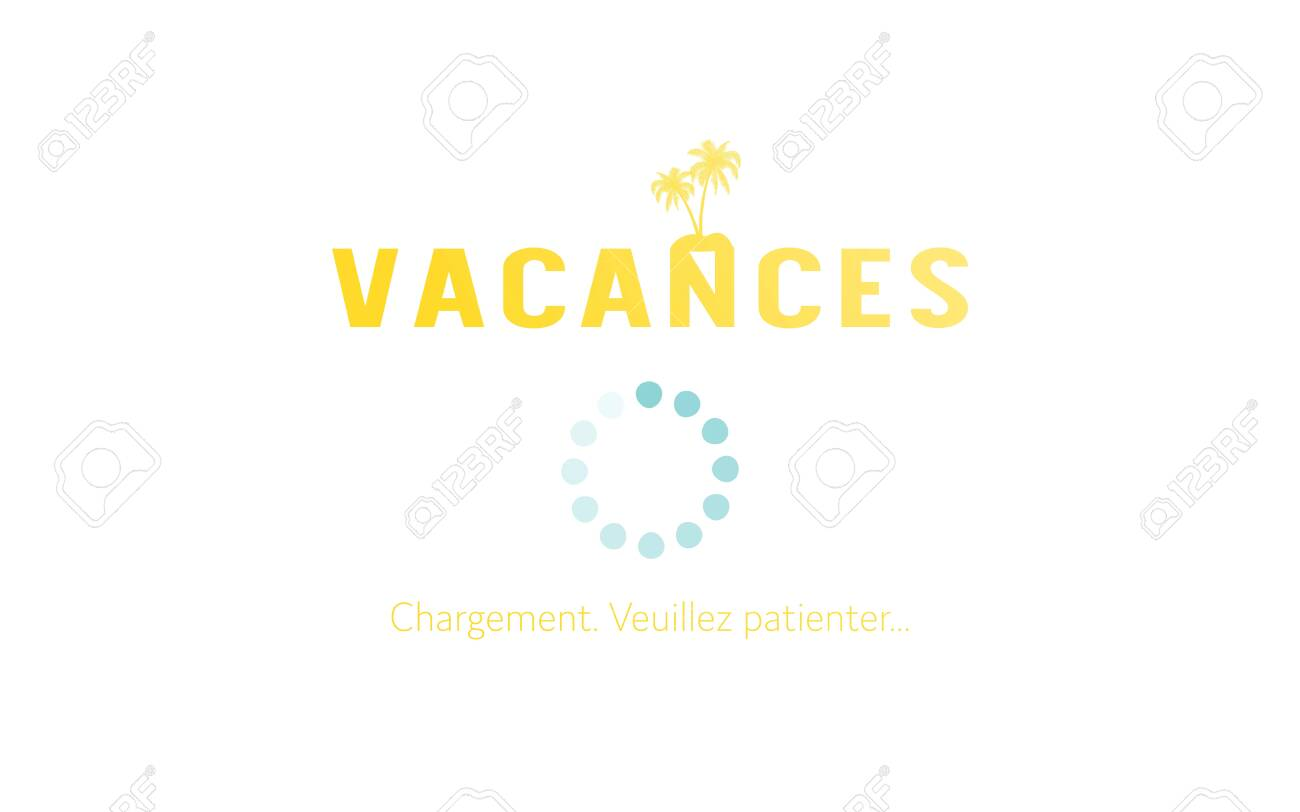 Summer vacation. Progress bar with inscription. Vacation loading in sketchy style. Vacation. Loading. Please wait (in French). - 149766973