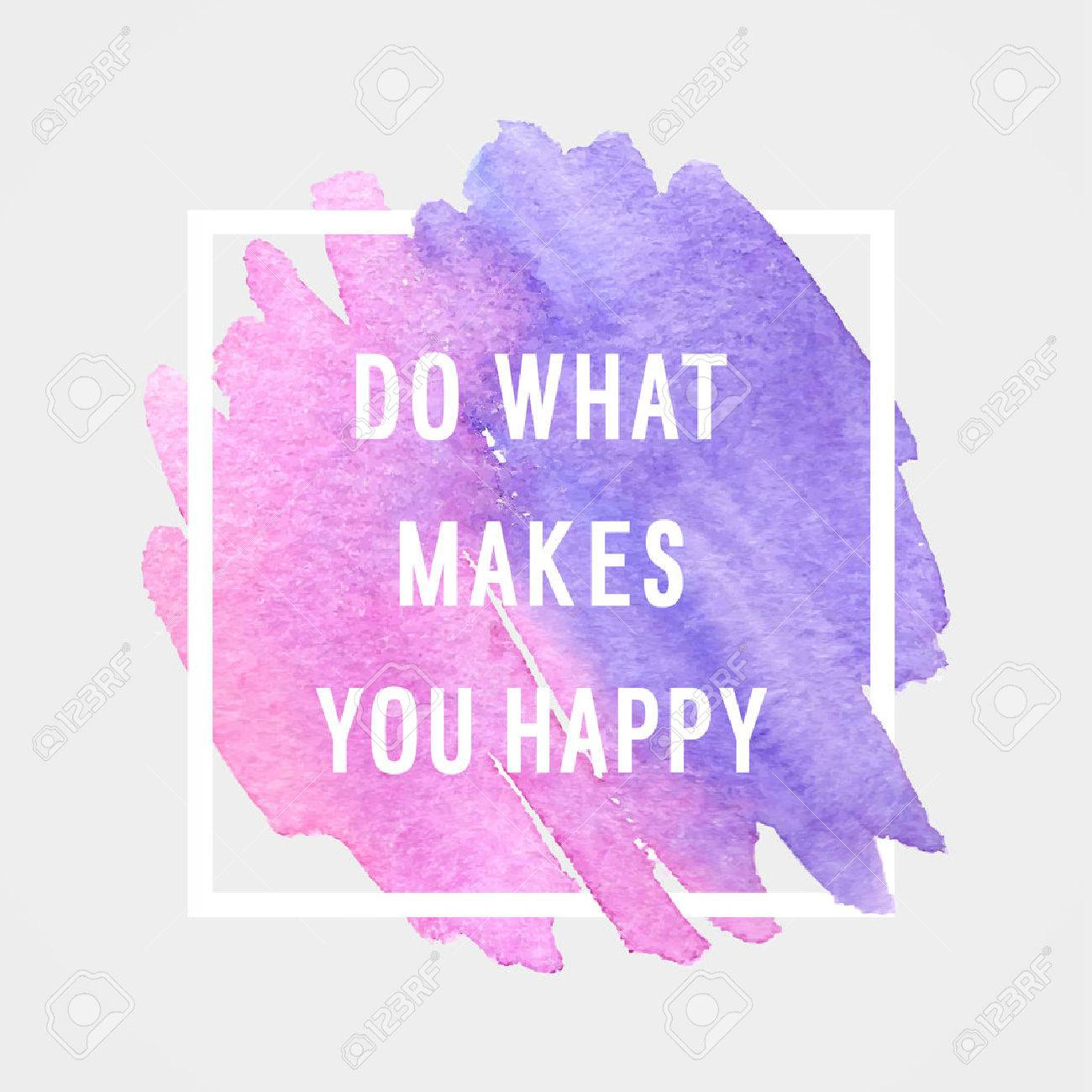 """Motivation poster """"do what makes you happy"""" Vector illustration. - 46066313"""
