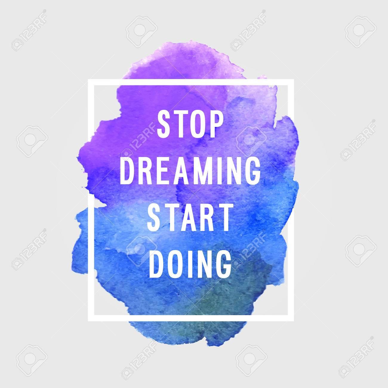 "Motivation poster ""Stop dreaming"" Vector illustration. - 49808728"