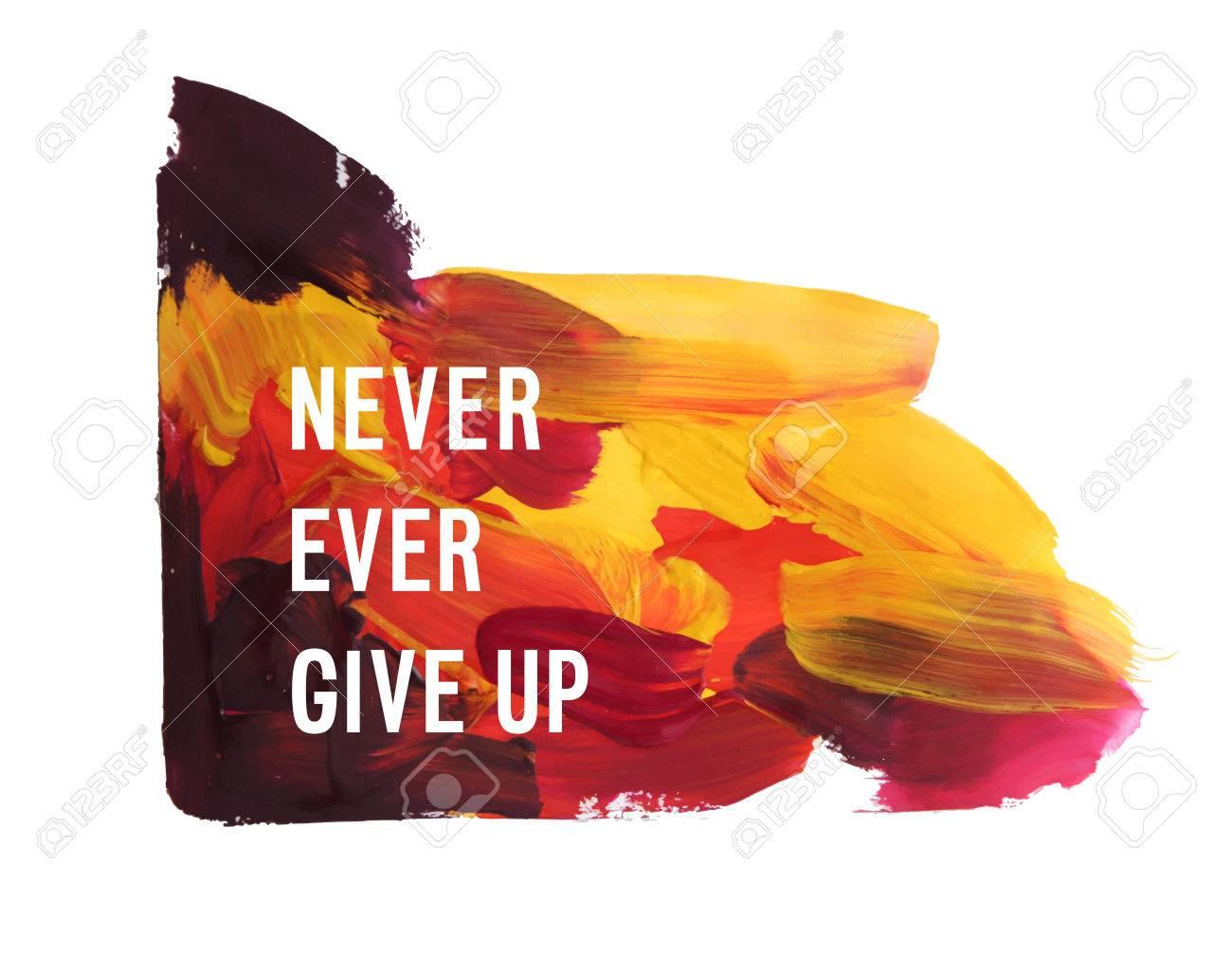"Motivation poster ""never ever give up"" Vector illustration - 63469519"