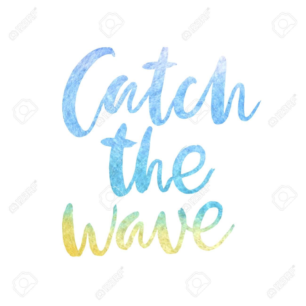 "Motivation poster ""Catch the wave"" Vector illustration - 63469522"