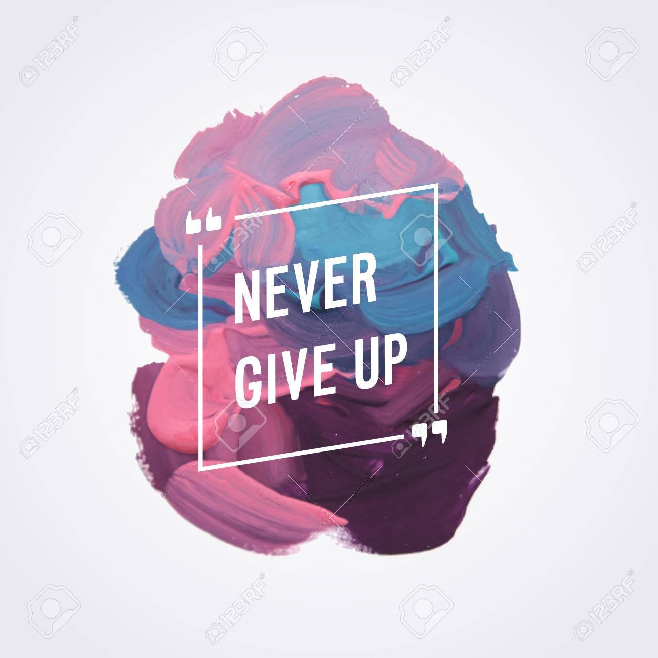 "Motivation poster ""never give up"" Vector illustration - 63392312"