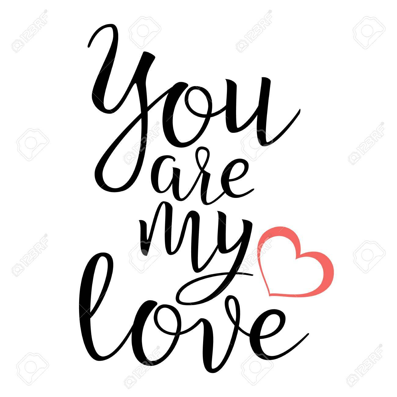 You Are My Love. Handwritten Lettering Quote About Love. For ...