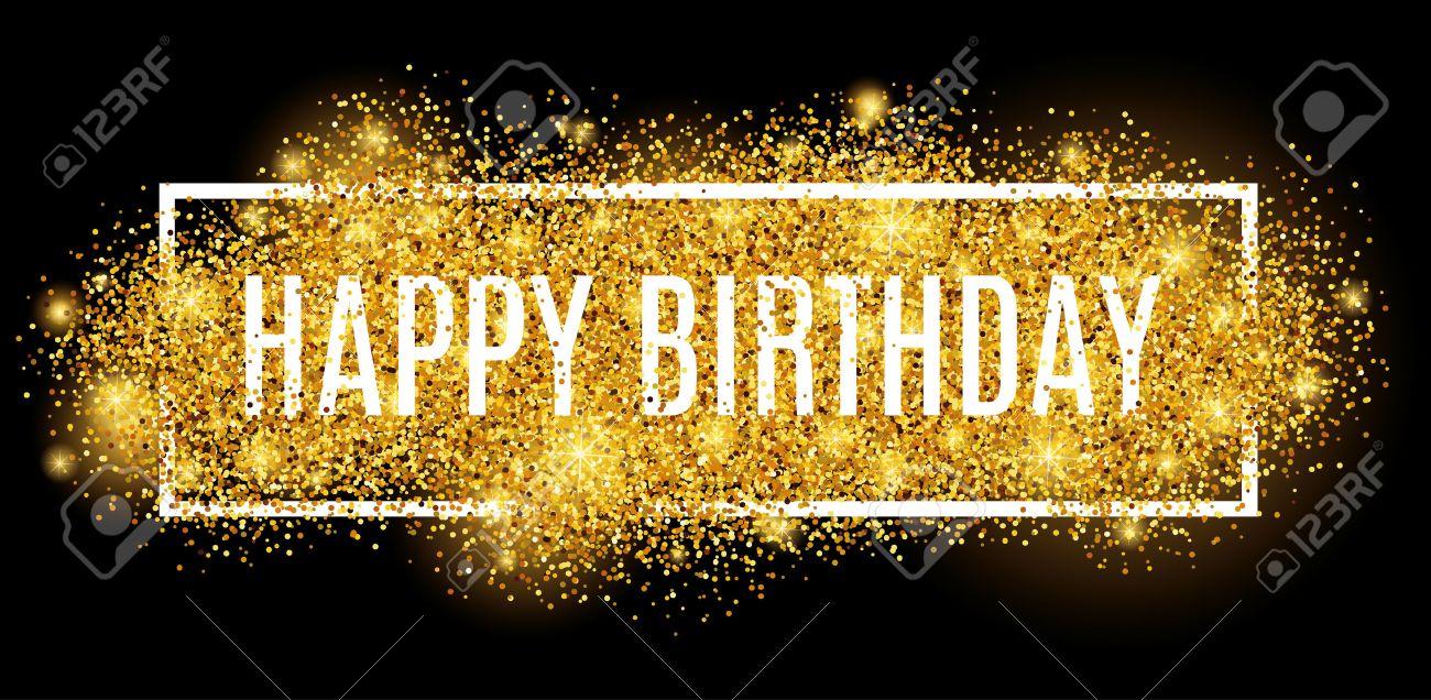Gold sparkles background Happy Birthday. - 55171601