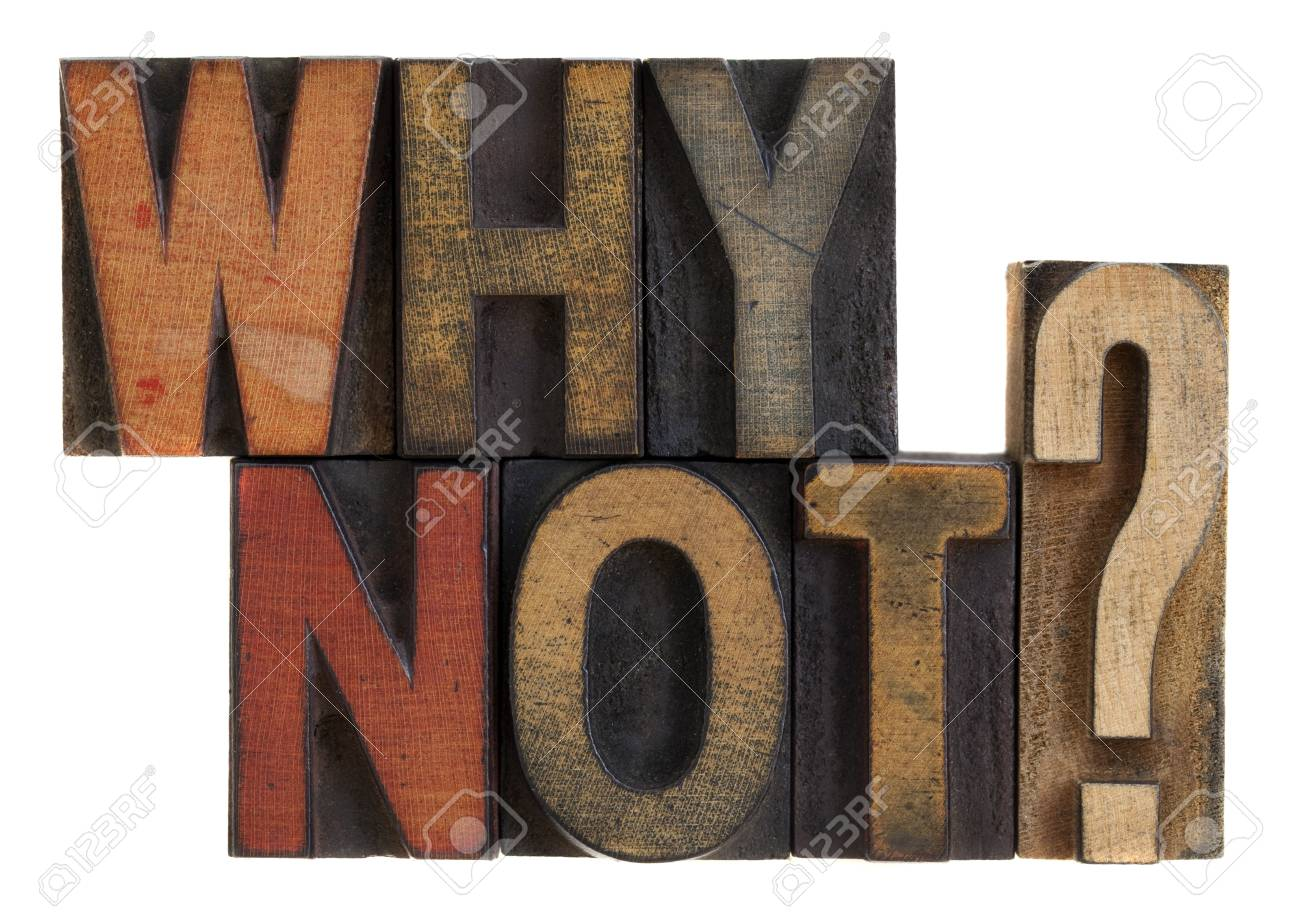 Why not question in vintage wooden letterpress type blocks, stained by ink, isolated on white Stock Photo - 6881276