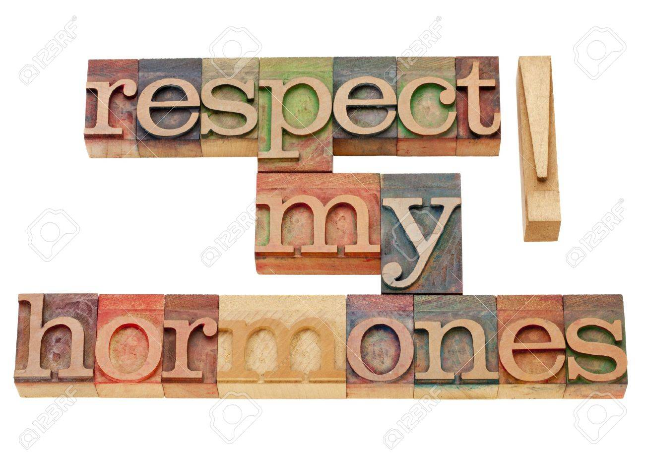 respect my hormones - warning concept - isolated text in vintage wood letterpress type Stock Photo - 10574401