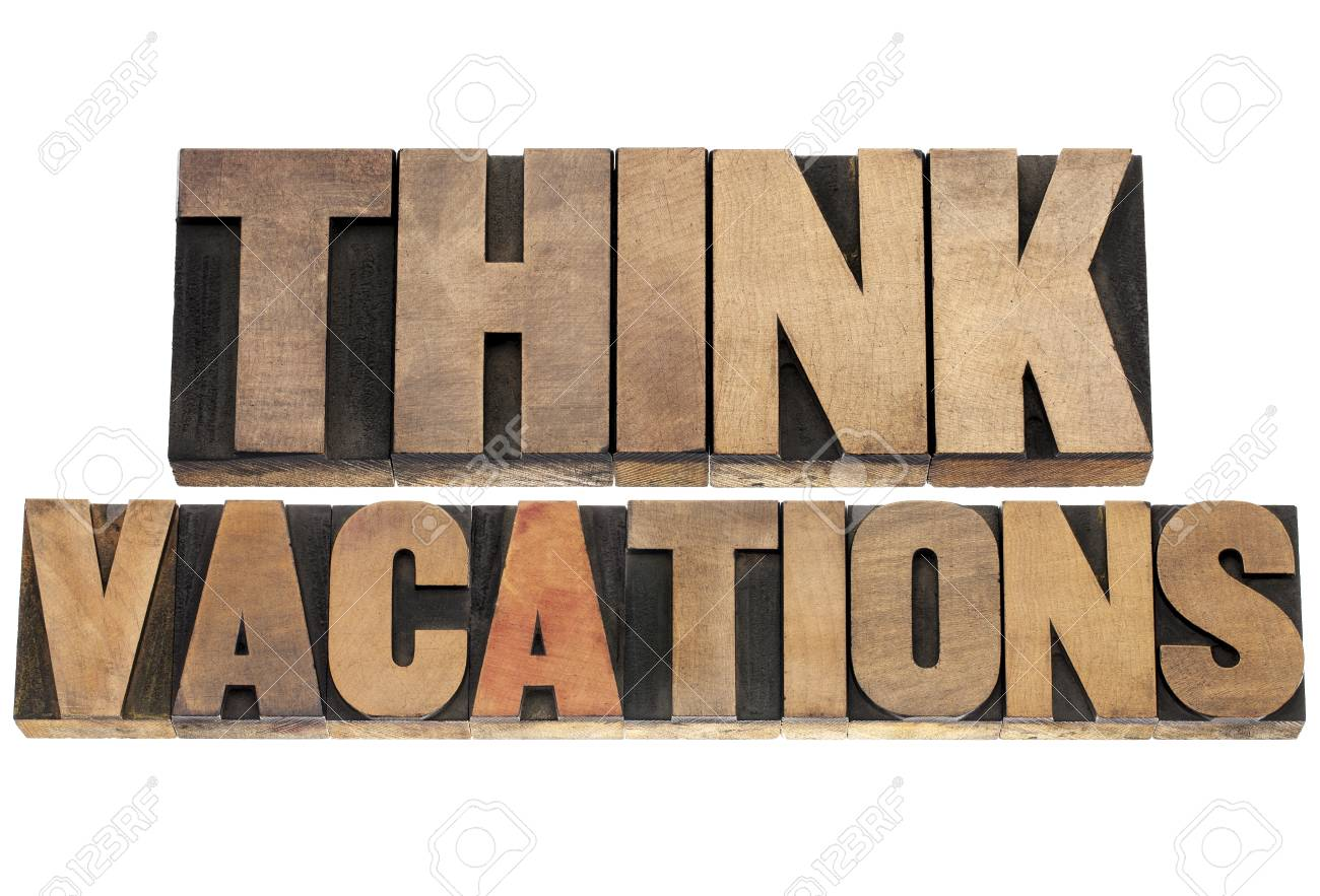think vacations -isolated text in letterpress wood type printing blocks Stock Photo - 18286915