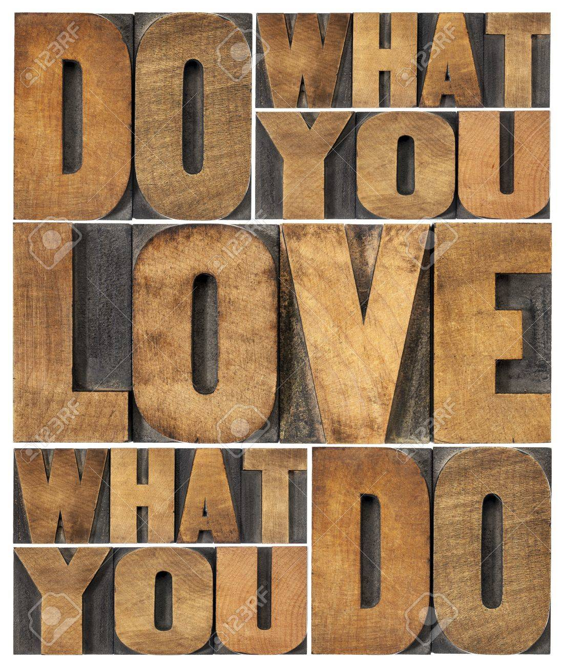 do what you love, love what you do - motivational word abstract in vintage letterpress wood type printing blocks Stock Photo - 18942675