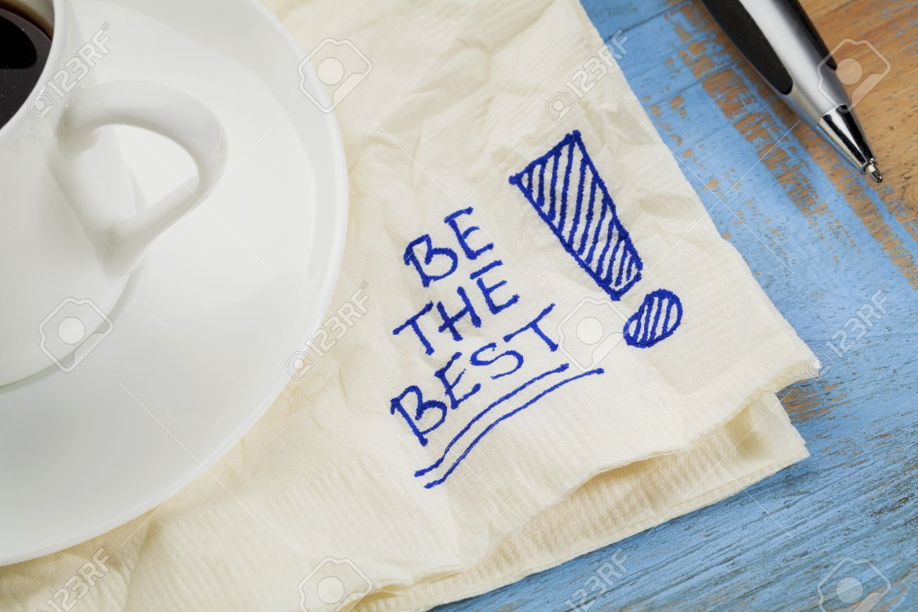 be the best  - motivational slogan on a napkin with cup of coffee Stock Photo - 22443373
