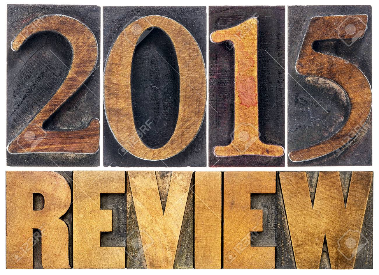 2015 review - annual review or summary of the recent year - isolated text in letterpress wood type blocks Stock Photo - 45296598